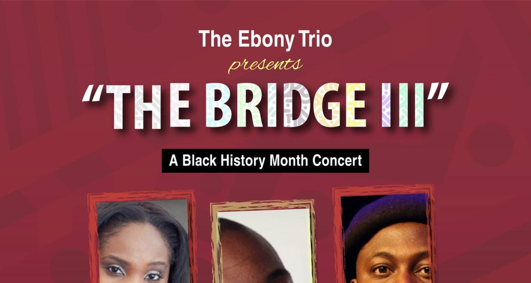 The Bridge Concert III (A Black History Month Concert)